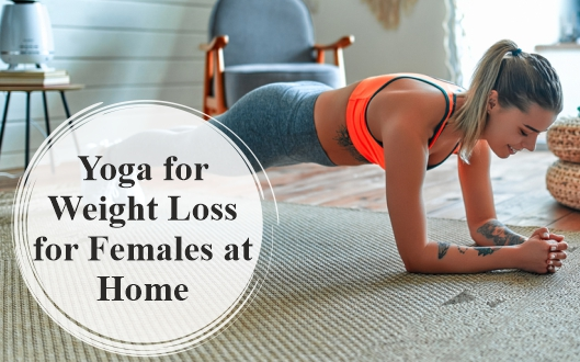 Yoga for Weight Loss for Females at Home