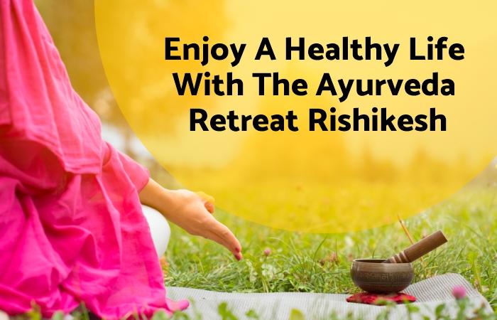Ayurveda Retreat Rishikesh